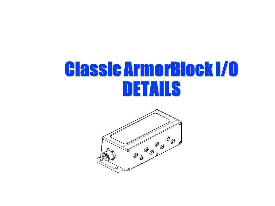 Classic ArmorBlock I/O DETAILS