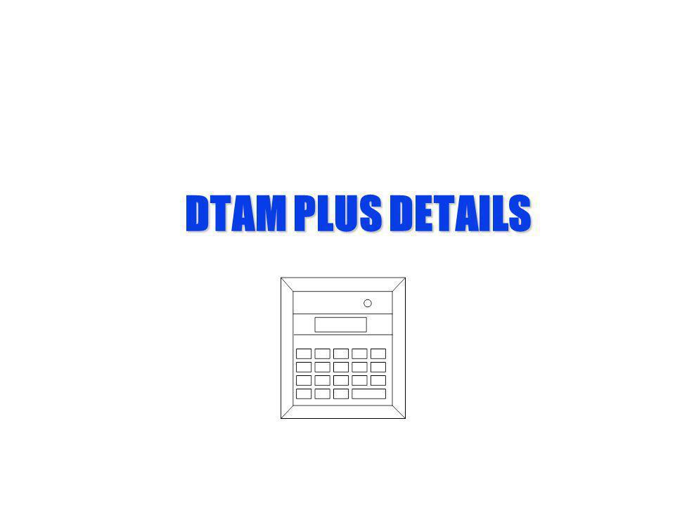 DTAM PLUS DETAILS