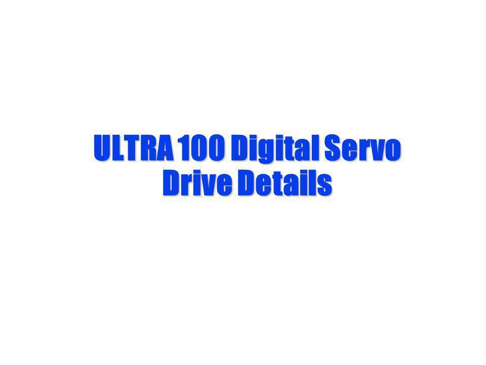 ULTRA 100 Digital Servo Drive Details