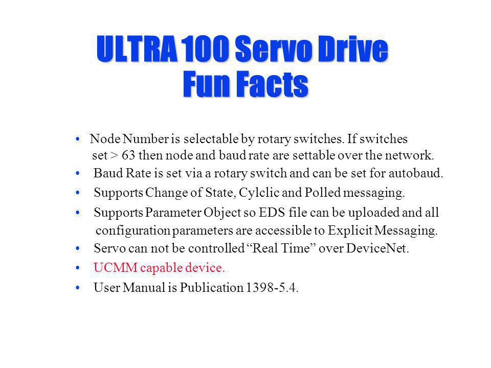 ULTRA 100 Servo Drive Fun Facts