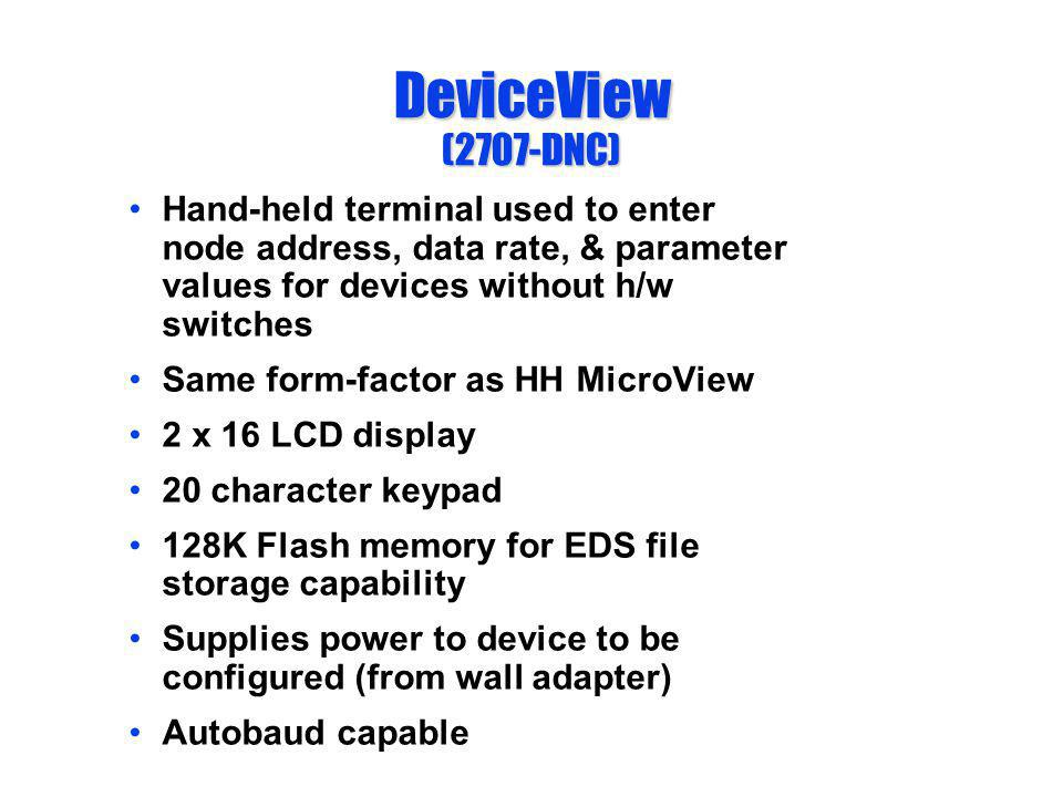 DeviceView (2707-DNC) Hand-held terminal used to enter node address, data rate, & parameter values for devices without h/w switches.