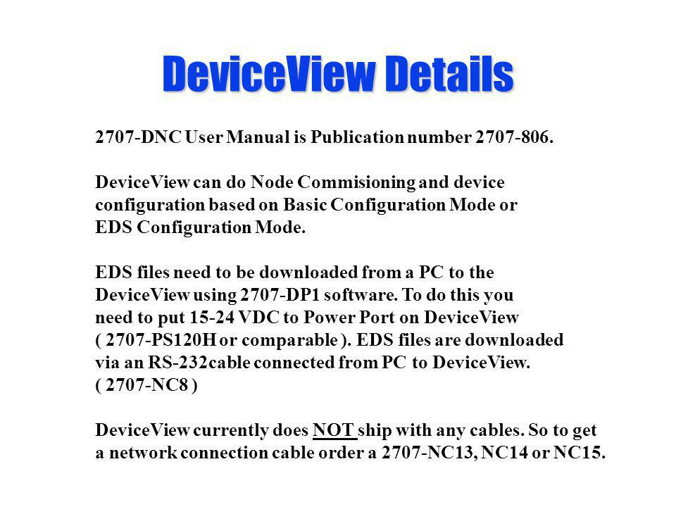 DeviceView Details 2707-DNC User Manual is Publication number 2707-806. DeviceView can do Node Commisioning and device.