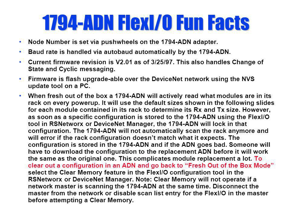 1794-ADN FlexI/O Fun Facts Node Number is set via pushwheels on the 1794-ADN adapter.