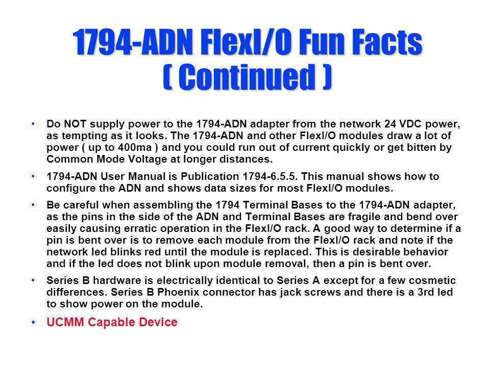 1794-ADN FlexI/O Fun Facts ( Continued )