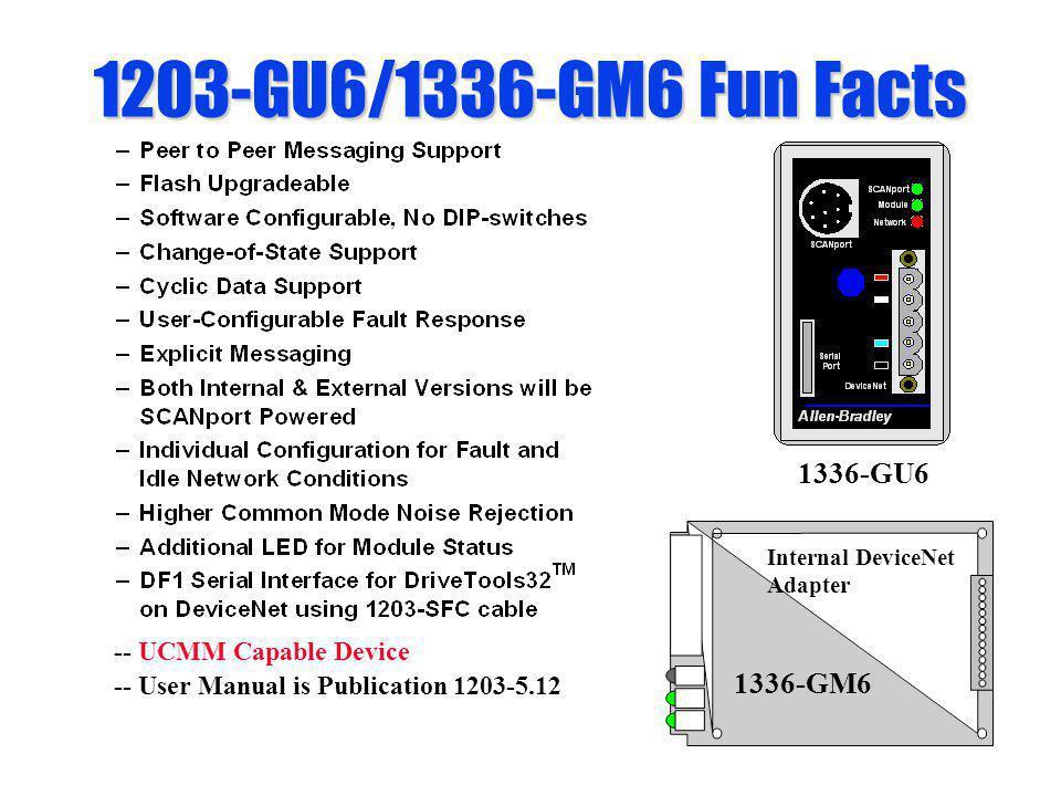 1203-GU6/1336-GM6 Fun Facts 1336-GU6 1336-GM6 -- UCMM Capable Device
