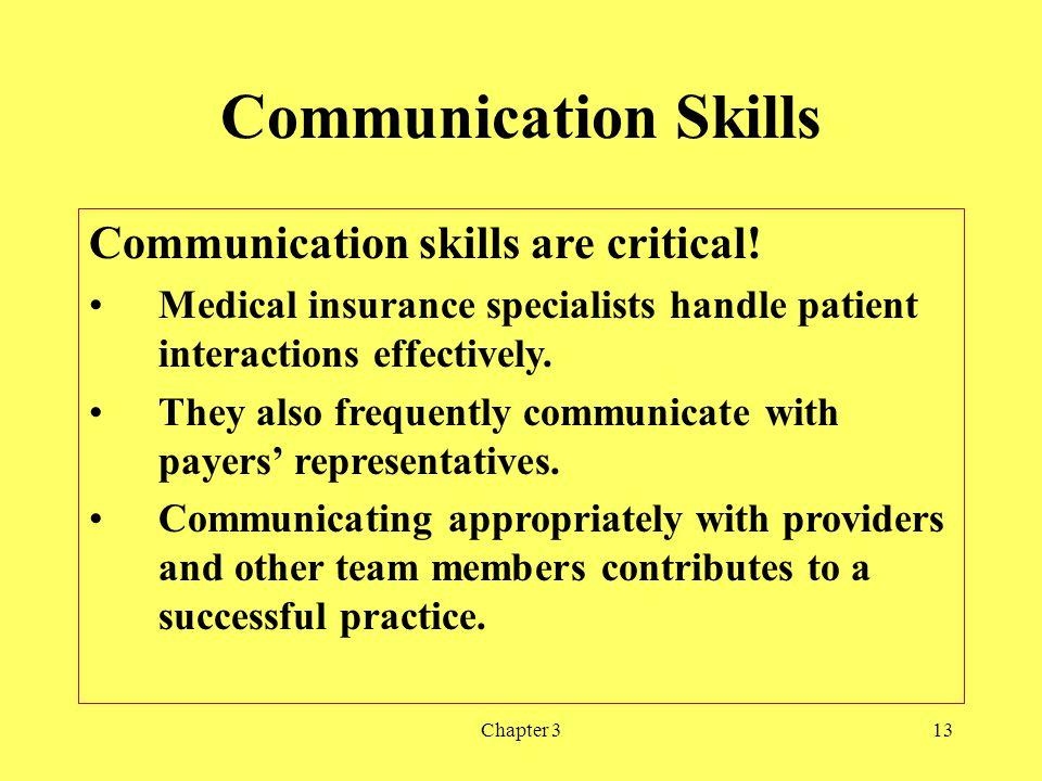 Communication Skills Communication skills are critical!