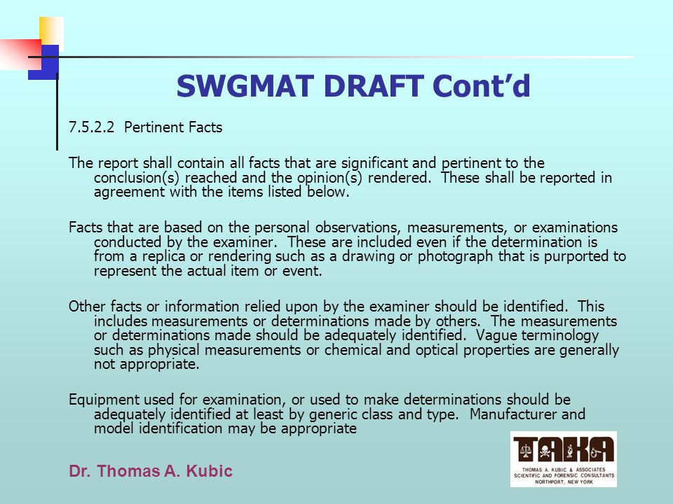 SWGMAT DRAFT Cont'd 7.5.2.2 Pertinent Facts