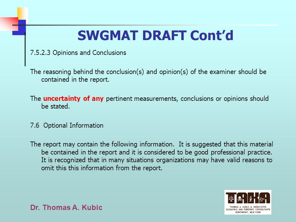 SWGMAT DRAFT Cont'd 7.5.2.3 Opinions and Conclusions