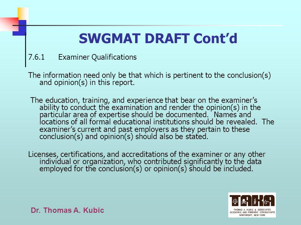 SWGMAT DRAFT Cont'd 7.6.1 Examiner Qualifications
