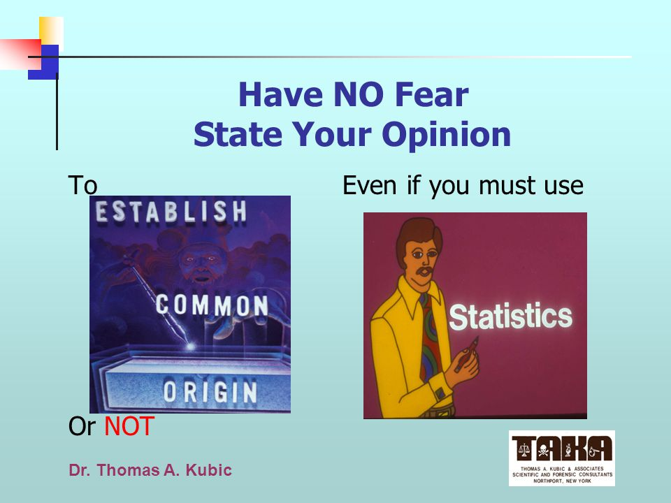 Have NO Fear State Your Opinion