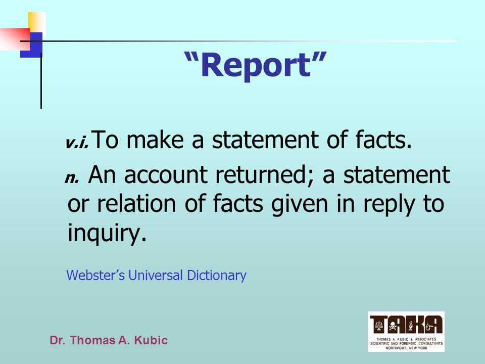 Report v.i. To make a statement of facts.