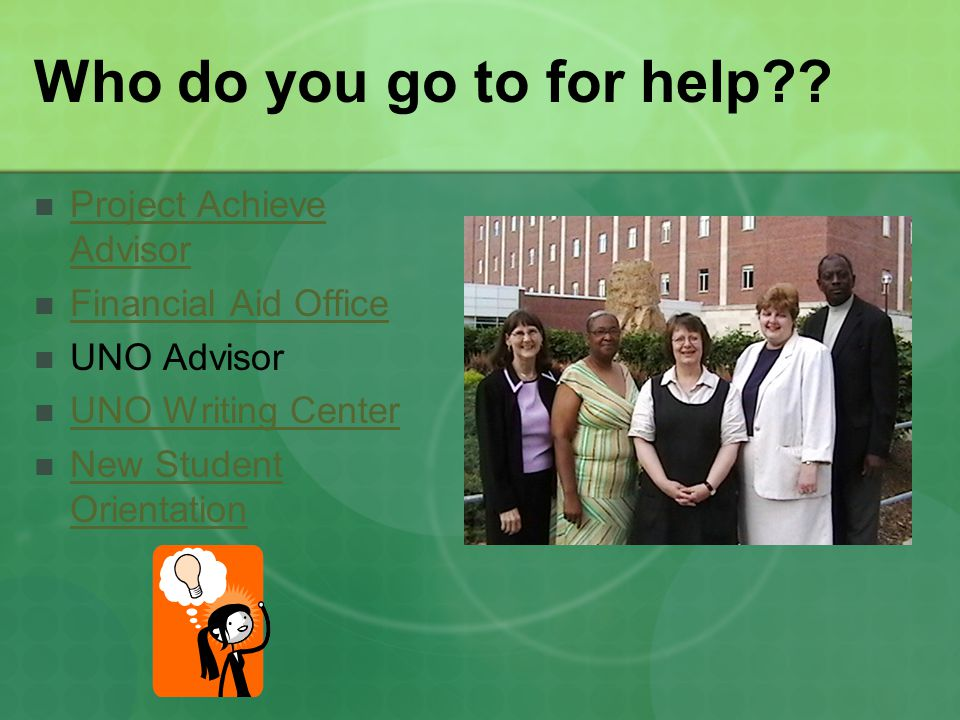 Who do you go to for help Project Achieve Advisor