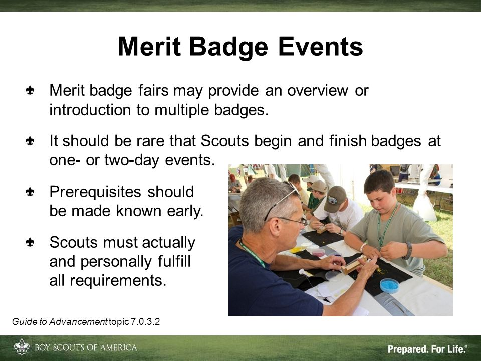 Merit Badge Events Merit badge fairs may provide an overview or introduction to multiple badges.