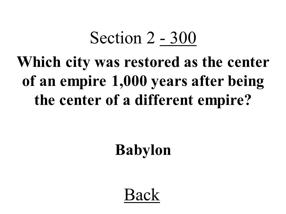 Section 2 - 300 Which city was restored as the center of an empire 1,000 years after being the center of a different empire