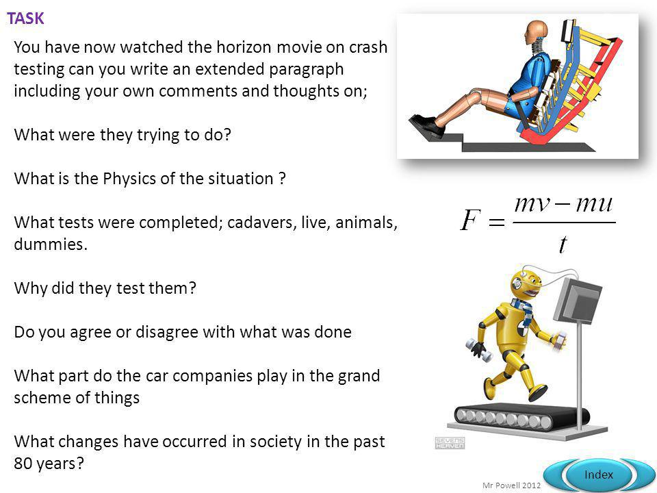 TASK You have now watched the horizon movie on crash testing can you write an extended paragraph including your own comments and thoughts on;