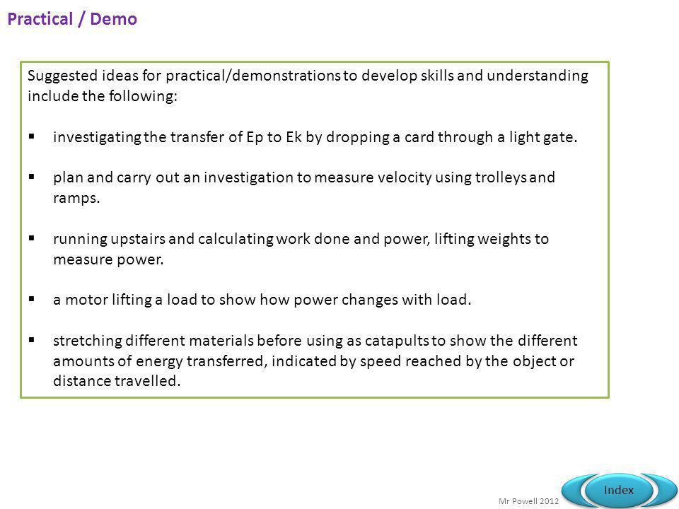 Practical / Demo Suggested ideas for practical/demonstrations to develop skills and understanding include the following: