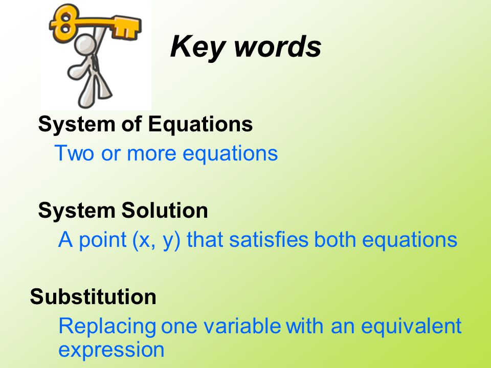 Key words System of Equations Two or more equations System Solution