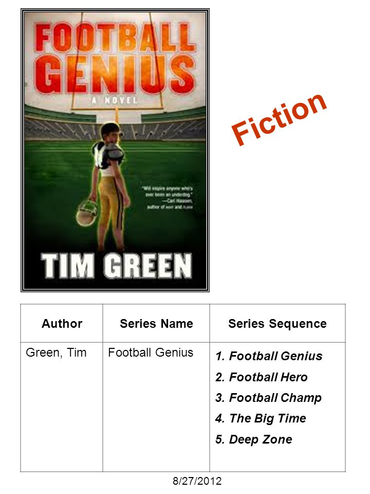Fiction Author Series Name Series Sequence Green, Tim Football Genius