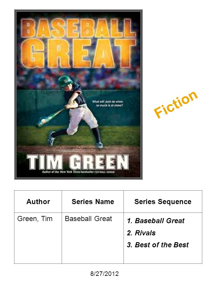 Fiction Author Series Name Series Sequence Green, Tim Baseball Great