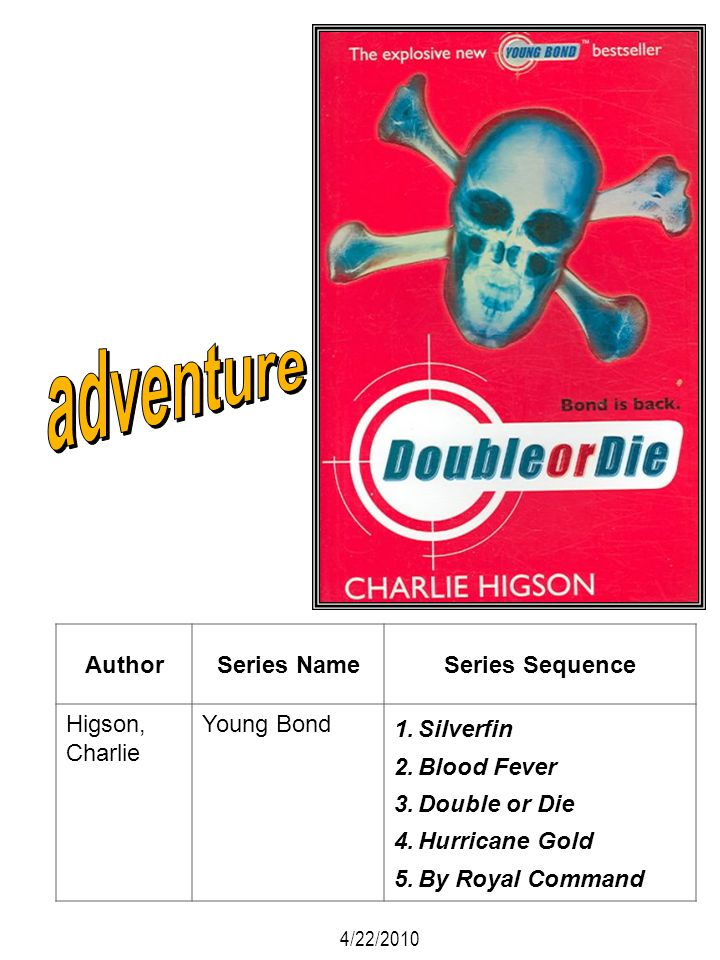 adventure Author Series Name Series Sequence Higson, Charlie