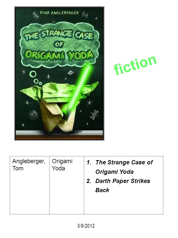 fiction Angleberger, Tom Origami Yoda The Strange Case of Origami Yoda
