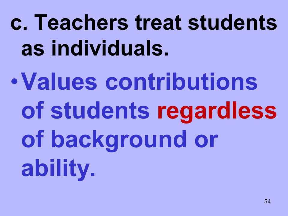 Values contributions of students regardless of background or ability.