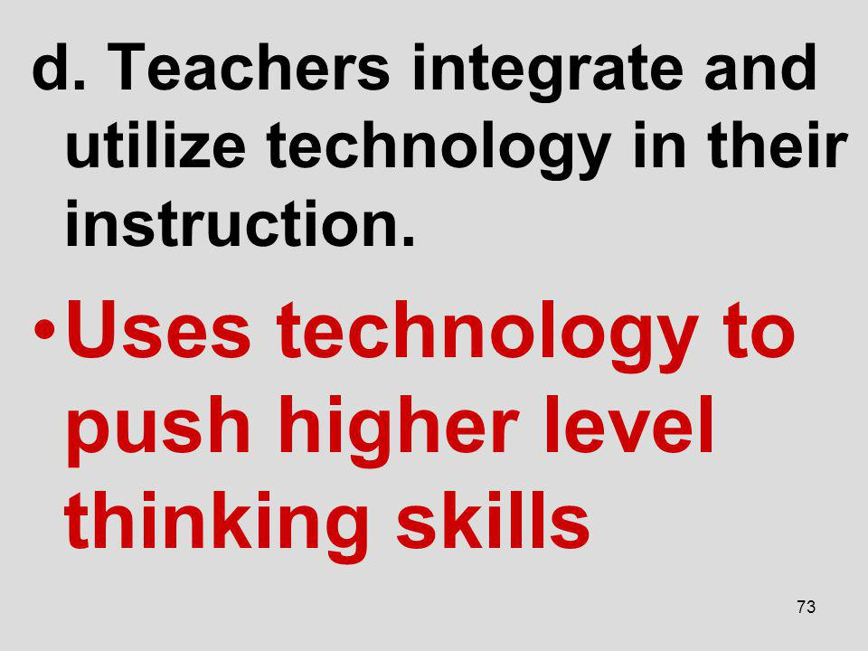 Uses technology to push higher level thinking skills