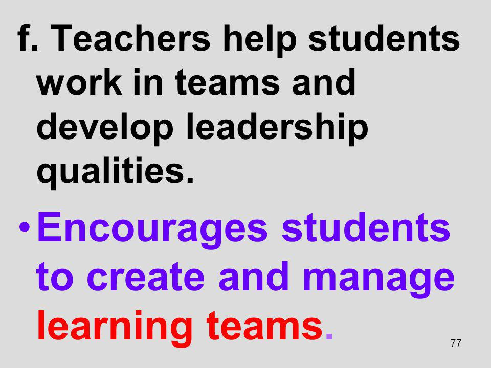 Encourages students to create and manage learning teams.