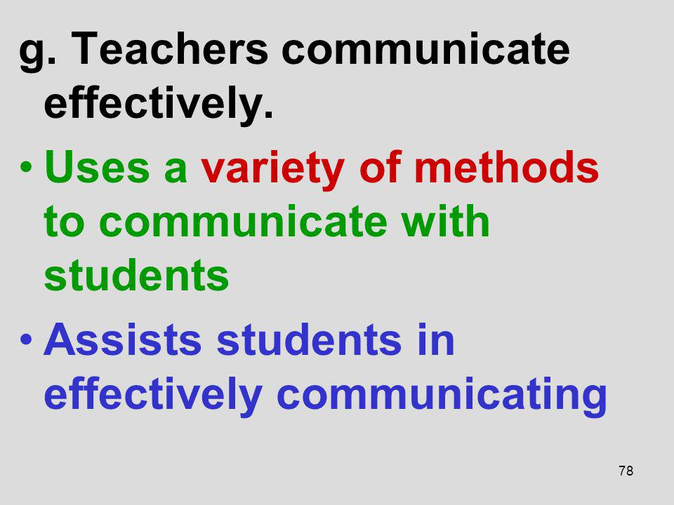 g. Teachers communicate effectively.
