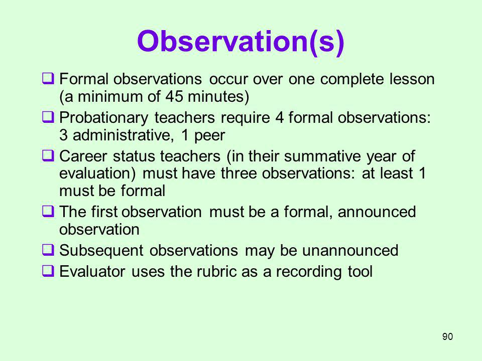 Observation(s) Formal observations occur over one complete lesson (a minimum of 45 minutes)