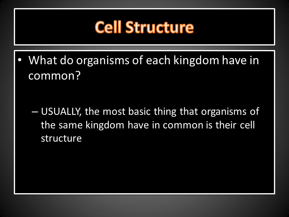 Cell Structure What do organisms of each kingdom have in common