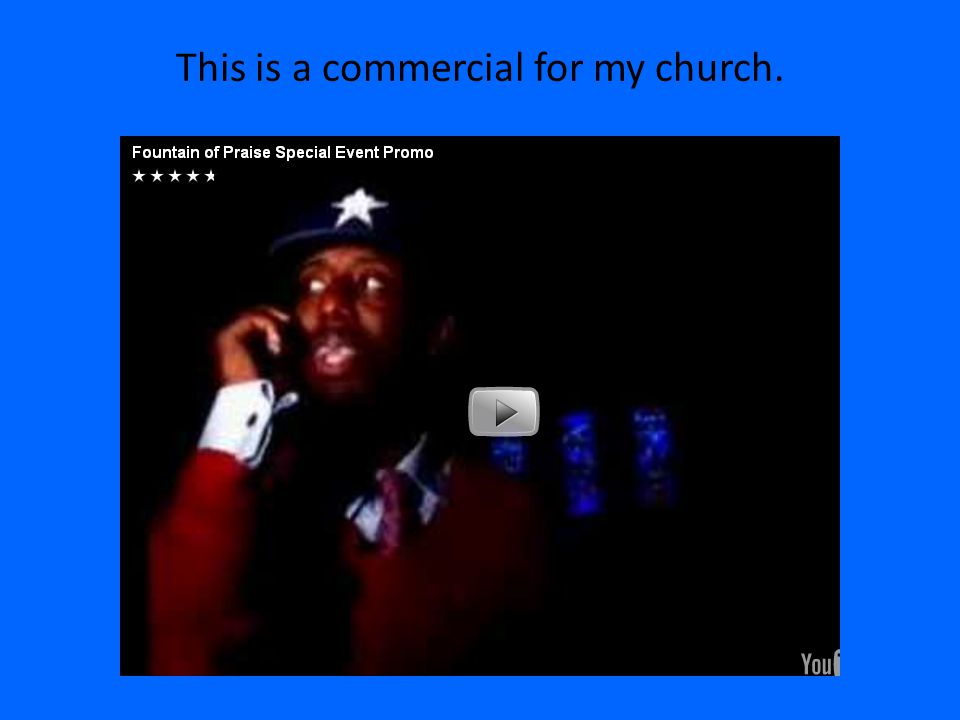 This is a commercial for my church.