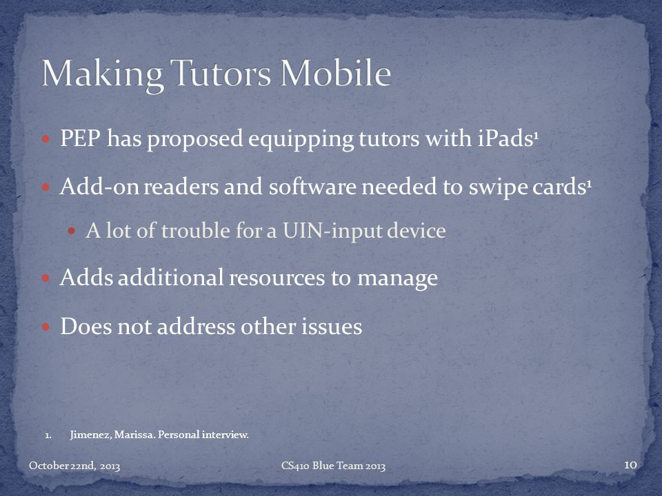 Making Tutors Mobile PEP has proposed equipping tutors with iPads1