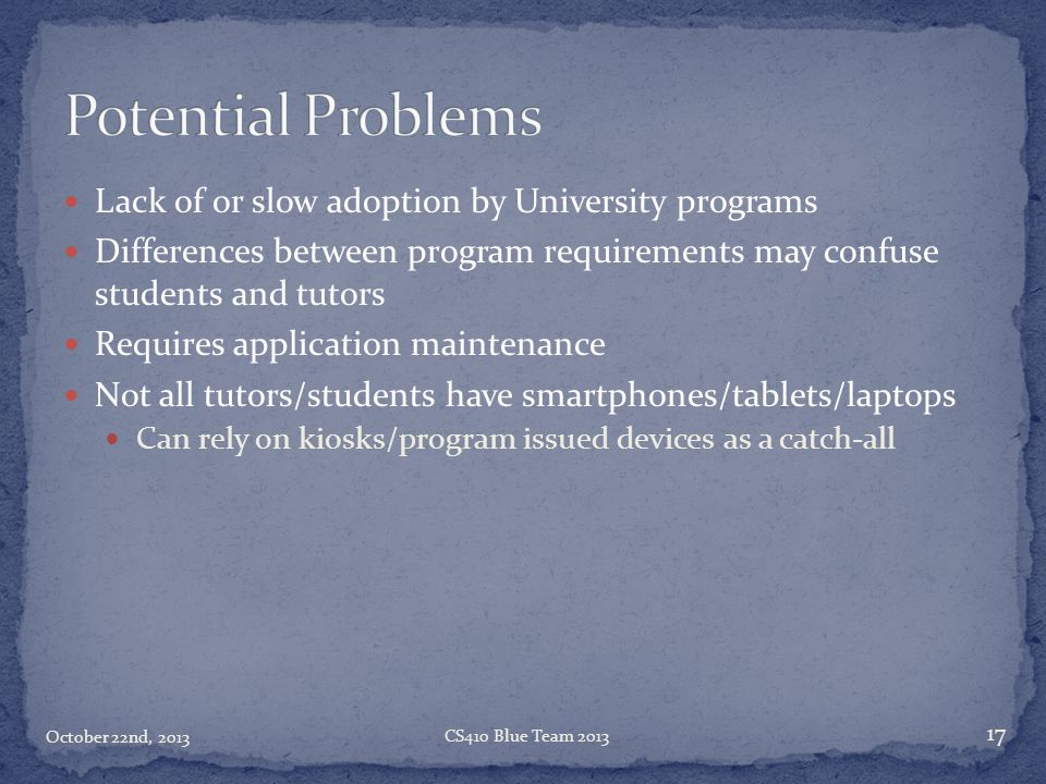 Potential Problems Lack of or slow adoption by University programs