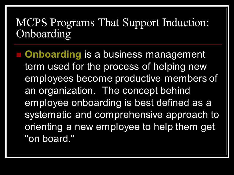 MCPS Programs That Support Induction: Onboarding