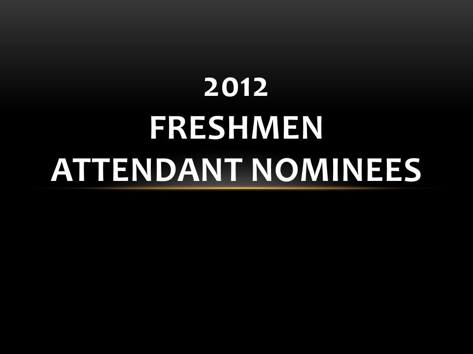 2012 Freshmen Attendant Nominees
