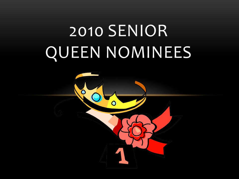 2010 Senior Queen Nominees