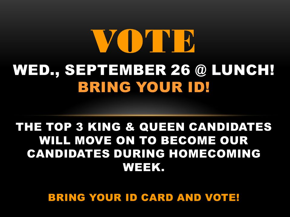 VOTE WED. , SEPTEMBER 26 @ LUNCH. BRING YOUR ID