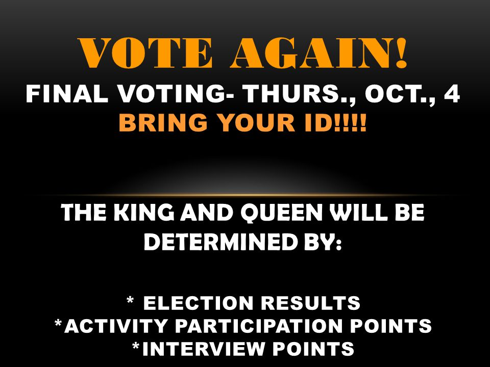 VOTE AGAIN. FINAL VOTING- THURS. , OCT. , 4 BRING YOUR ID