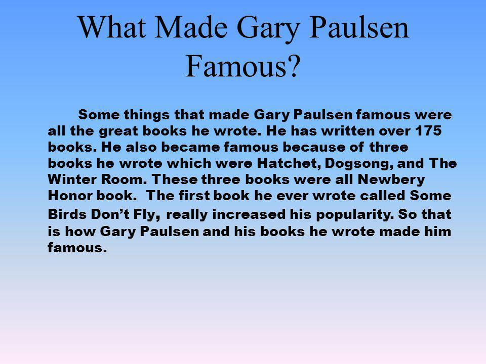 What Made Gary Paulsen Famous