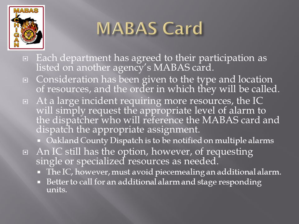 MABAS Card Each department has agreed to their participation as listed on another agency's MABAS card.
