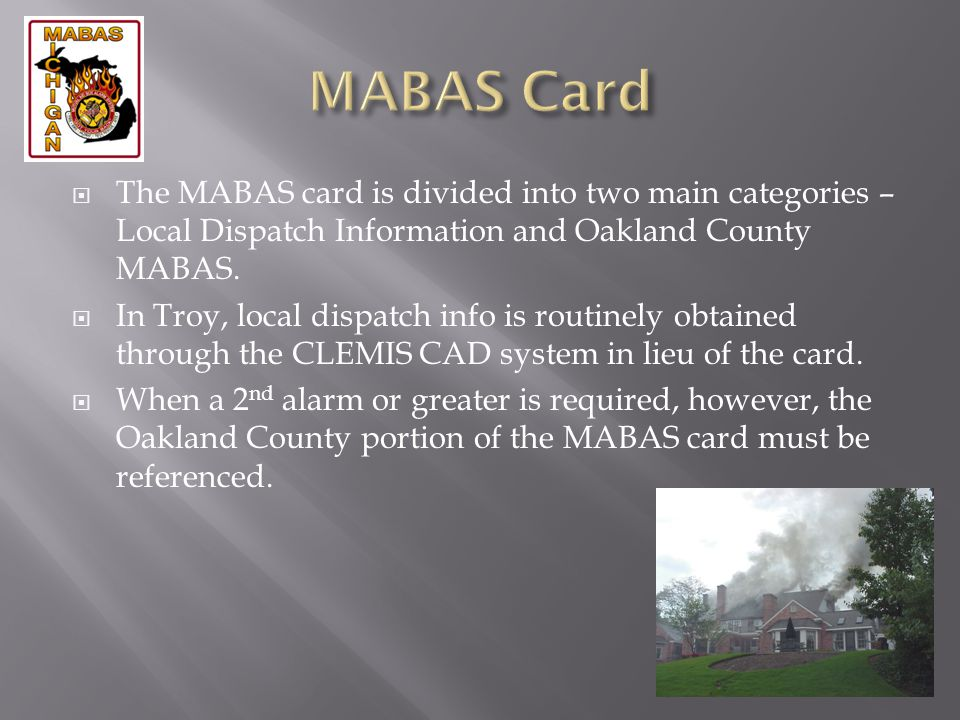MABAS Card The MABAS card is divided into two main categories – Local Dispatch Information and Oakland County MABAS.