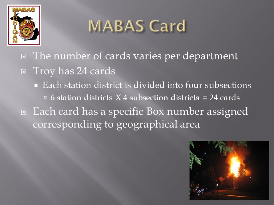MABAS Card The number of cards varies per department Troy has 24 cards