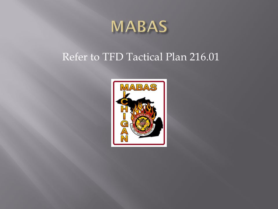 Refer to TFD Tactical Plan 216.01