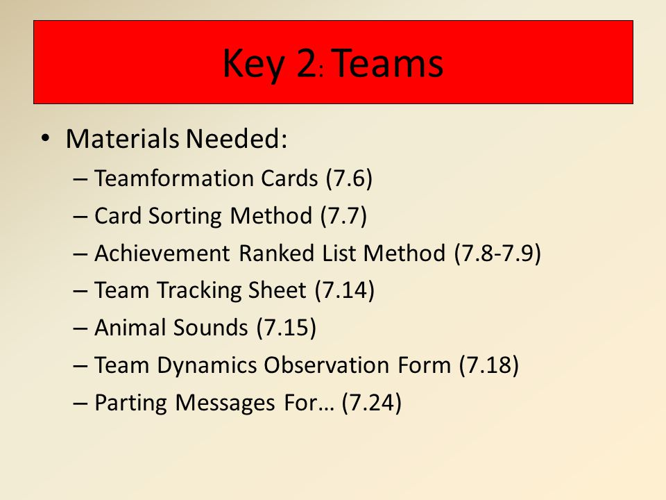 Key 2: Teams Materials Needed: Teamformation Cards (7.6)