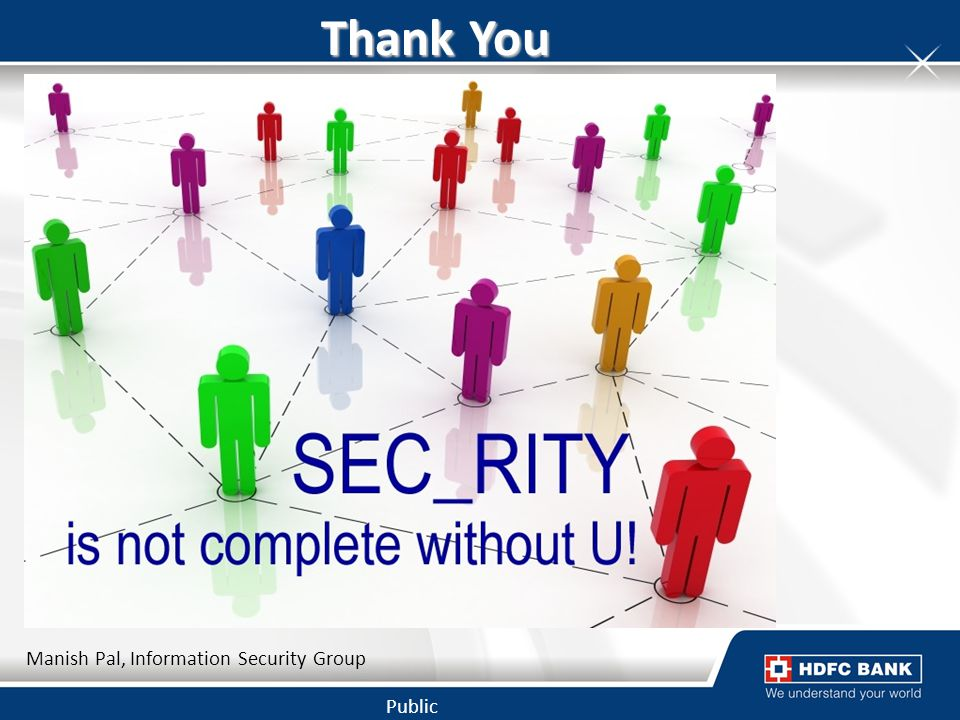 Thank You Manish Pal, Information Security Group