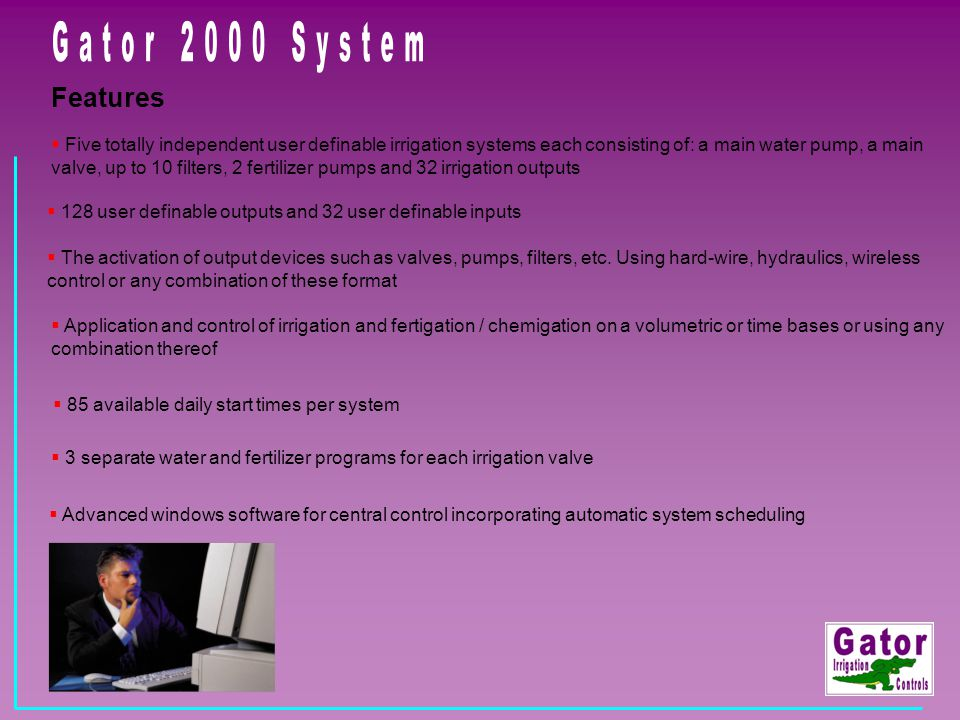 Gator 2000 System Features.