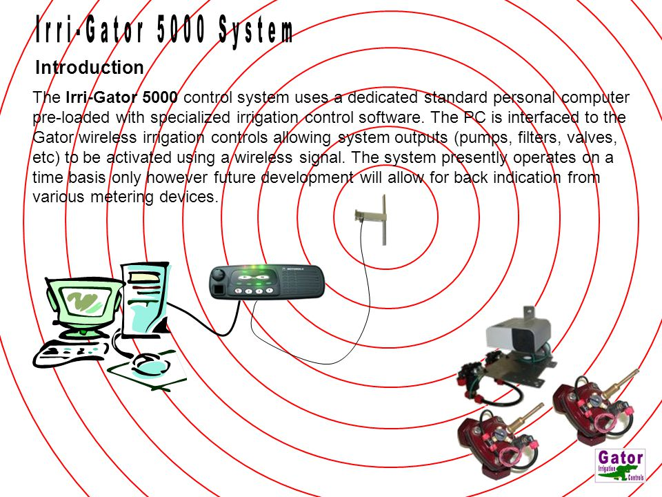 Irri-Gator 5000 System Introduction