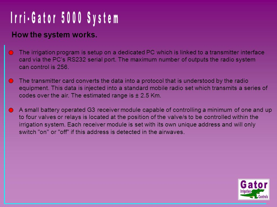 Irri-Gator 5000 System How the system works.
