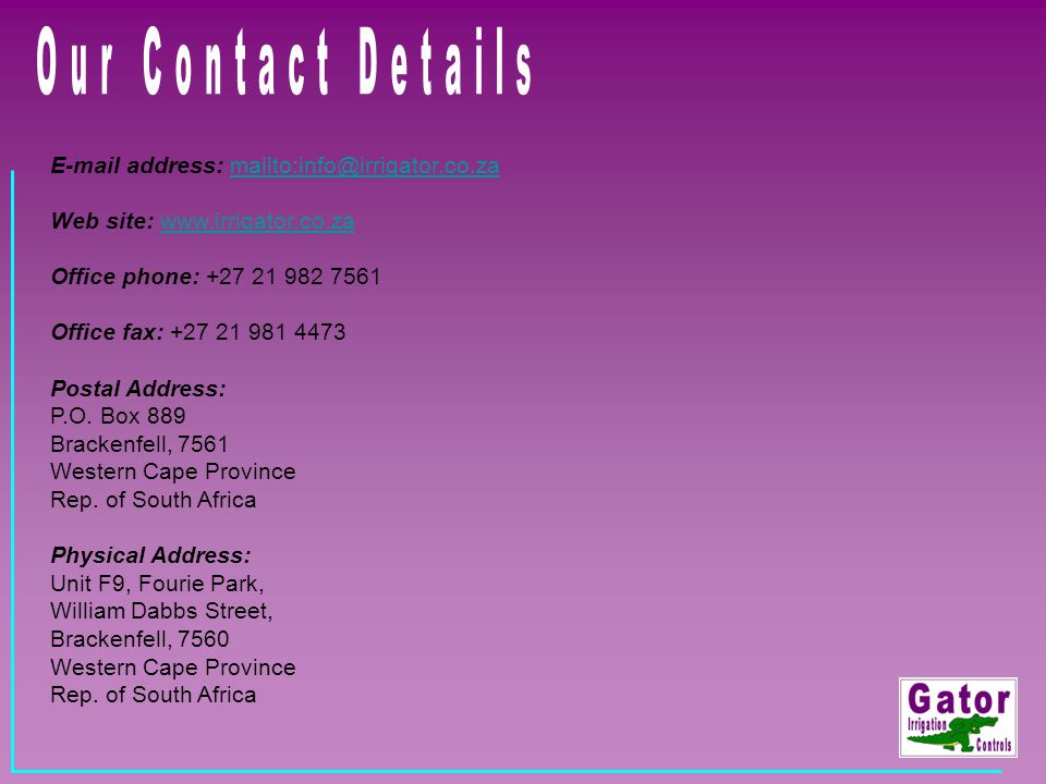 Our Contact Details E-mail address: mailto:info@irrigator.co.za